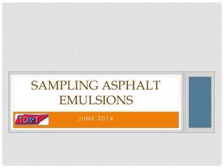Sampling Asphalt Emulsions