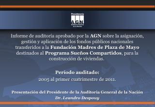 Fundaci�n Madres de Plaza de Mayo  (Apoderados Sergio y Pablo  Schoklender )