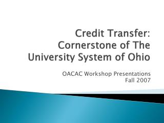 Credit Transfer: Cornerstone of The University System of Ohio
