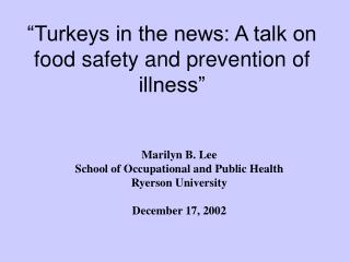 """""""Turkeys in the news: A talk on food safety and prevention of illness"""""""