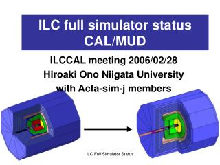 ILC full simulator status CAL/MUD