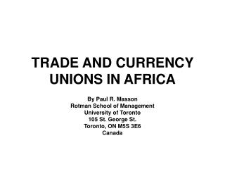 TRADE AND CURRENCY UNIONS IN AFRICA