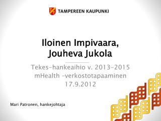 Iloinen Impivaara,  Jouheva Jukola