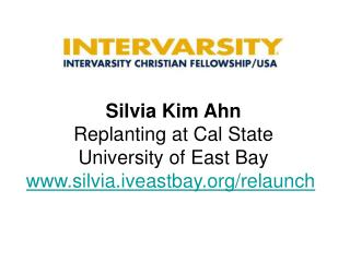 Silvia Kim Ahn Replanting at Cal State  University of East Bay silvia.iveastbay/relaunch