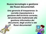 Nuove tecnologie e gestione dei flussi documentali. Una garanzia di trasparenza: la corretta impostazione e gestione del