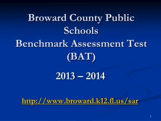 Broward County Public Schools Benchmark Assessment Test (BAT)
