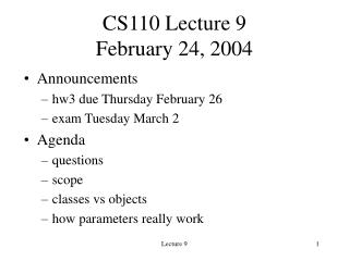 CS110 Lecture 9 February 24, 2004