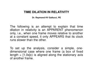 TIME DILATION IN RELATIVITY Dr. Raymond HV Gallucci, PE