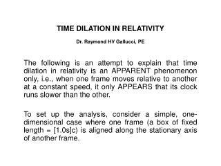 TIME DILATION IN RELATIVITY Dr. Raymond HV Gallucci, PE