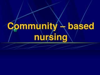 Community – based nursing