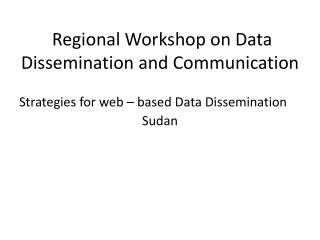 Regional Workshop on Data Dissemination and Communication