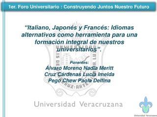1er. Foro Universitario : Construyendo Juntos Nuestro Futuro