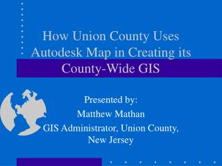How Union County Uses Autodesk Map in Creating its County-Wide GIS