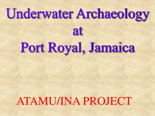 Underwater Archaeology at  Port Royal, Jamaica
