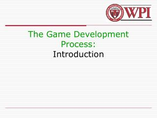 The Game Development Process: Introduction