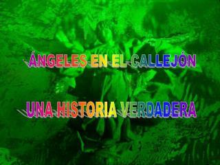 �NGELES EN EL CALLEJ�N