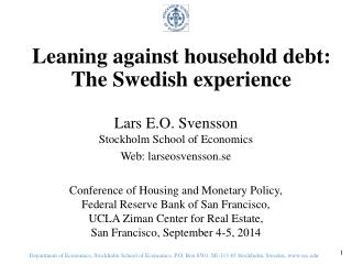 Leaning against household debt: The Swedish experience