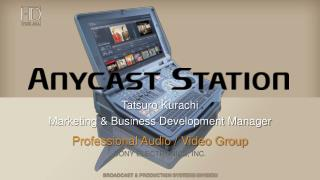 Tatsuro Kurachi Marketing & Business Development Manager