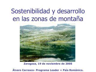 Sostenibilidad y desarrollo                 en las zonas de montaña