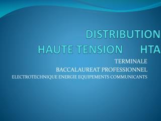 DISTRIBUTION  HAUTE TENSION      HTA