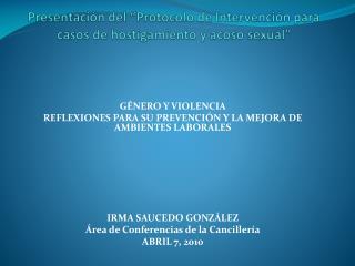 """Presentación del """"Protocolo de Intervención para casos de hostigamiento y acoso sexual"""""""