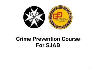 Crime Prevention Course For SJAB