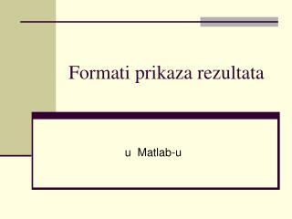 Formati prikaza rezultata