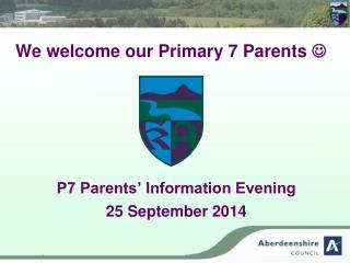 We welcome our Primary 7 Parents  