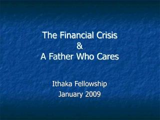 The Financial Crisis & A Father Who Cares