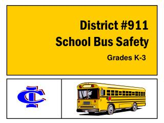 District #911                                         School Bus Safety