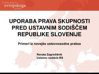 UPORABA PRAVA SKUPNOSTI  PRED USTAVNIM SODIŠČEM REPUBLIKE SLOVENIJE