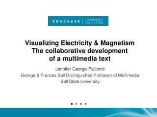 Visualizing Electricity & Magnetism The collaborative development  of a multimedia text