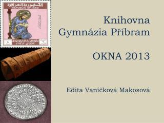 Knihovna Gymnázia Příbram OKNA 2013 Edita Vaníčková Makosová