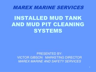 INSTALLED MUD TANK AND MUD PIT CLEANING SYSTEMS