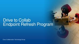 Drive to Collab Endpoint Refresh Program