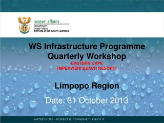 WS Infrastructure Programme Quarterly Workshop EASTERN CAPE  (MPEKWENI BEACH RESORT)