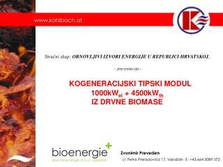 Strucni skup: OBNOVLJIVI IZVORI ENERGIJE U REPUBLICI HRVATSKOJ,    - prezentacija -       KOGENERACIJSKI TIPSKI MODUL  1