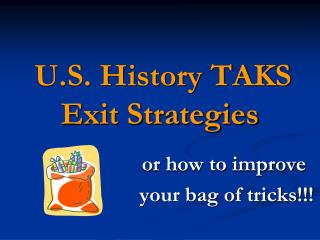 U.S. History TAKS Exit Strategies