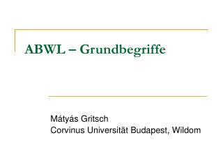 ABWL � Grundbegriffe