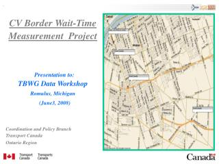 CV Border Wait-Time  Measurement  Project Presentation to: TBWG Data Workshop Romulus, Michigan