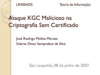 Ataque KGC Malicioso na Criptografia Sem Certificado