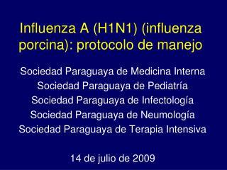 Influenza A (H1N1) (influenza porcina): protocolo de manejo