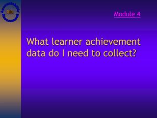 What learner achievement data do I need to collect?