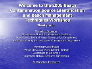 Thank you to: Workshop Sponsors Great Lakes Non-Point Abatement Coalition