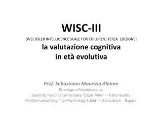 WISC-III WECHSLER INTELLIGENCE SCALE FOR CHILDREN TERZA  EDIZIONE: la valutazione cognitiva  in et  evolutiva