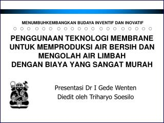 Presentasi Dr I Gede Wenten Diedit oleh Triharyo Soesilo