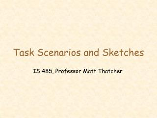 Task Scenarios and Sketches