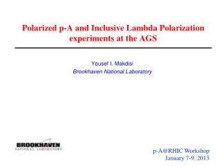 Polarized p-A and Inclusive Lambda Polarization experiments at the AGS