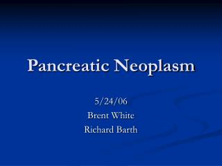 Pancreatic Neoplasm