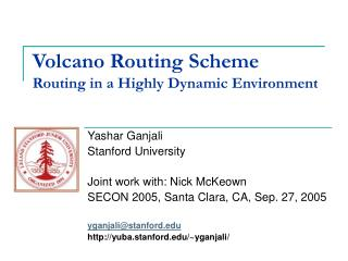 Volcano Routing Scheme Routing in a Highly Dynamic Environment